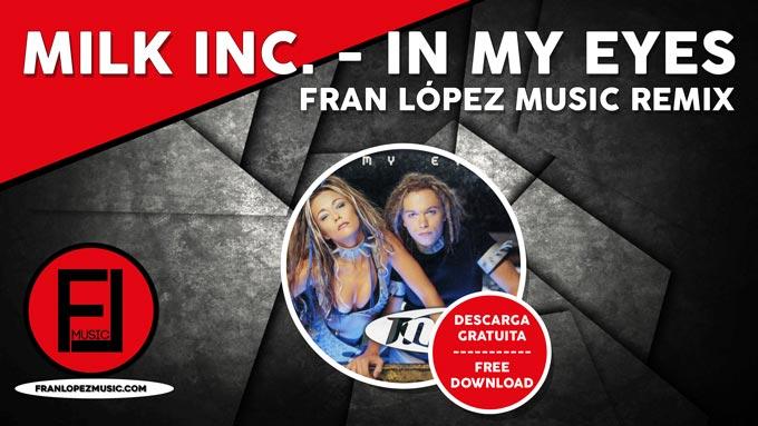 Milk inc. , In my eyes, Fran López Music RMX